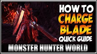 How To Charge Blade, Quick! Monster Hunter World Weapon Tutorial Beginner's Guide