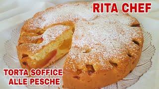 Torta Soffice Farcita Alle Pesche Di Rita Chef - Leggera E Spumosa.