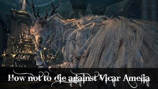 Bloodborne - How not to die against Vicar Amelia