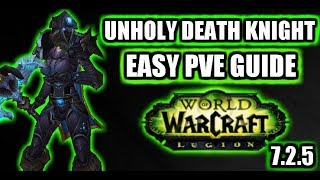 Wow Legion 7 2 5 Unholy Dk Easy Pve Guide Youtube