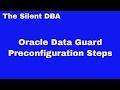 Oracle Data Guard - Preconfiguration Steps