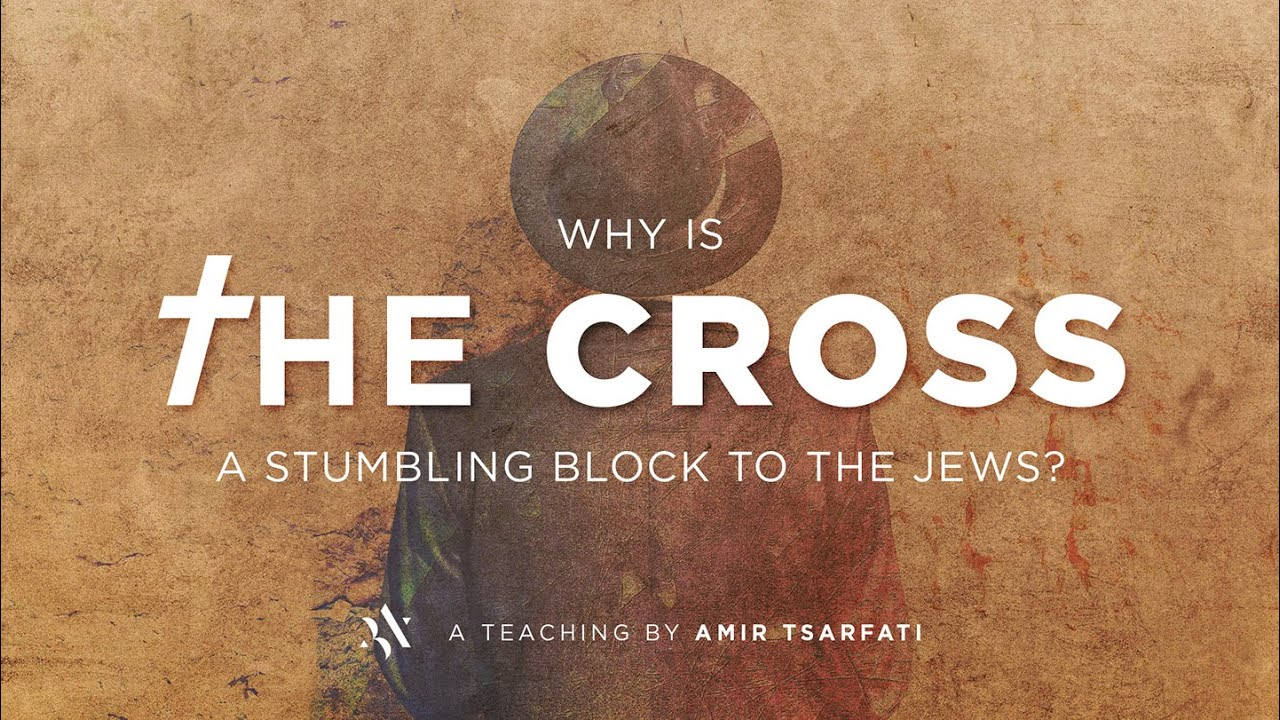 Amir Tsarfati: Why is the Cross a Stumbling Block for the Jews?