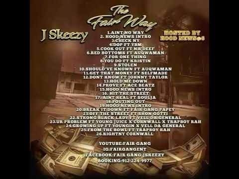 Growing up Jskeezy Ft. Fg Youngin X Vell Da General The Fair Way Hosted By Hood News@6 Fair Gangent