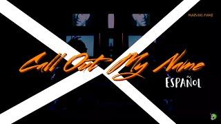 The Weeknd – Call Out My Name (Español) #MyDearMelancholy