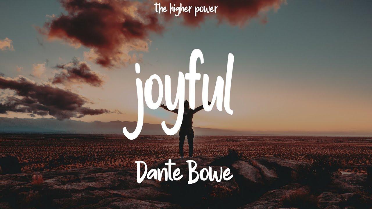 Download Dante Bowe - joyful (Lyrics) | The Higher Power