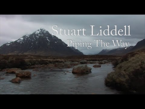 Piping The Way - Stuart Liddell West Highland Way Bagpipe Film