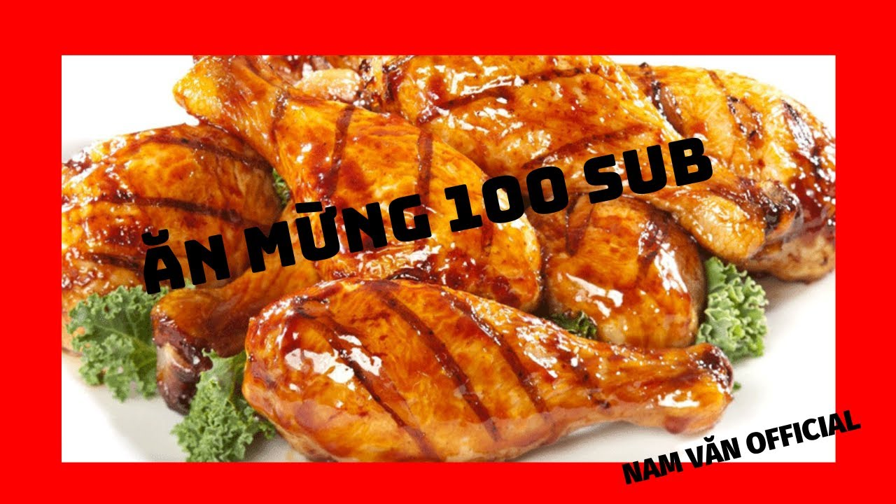 Ăn Mừng 100 sub | Đùi gà nướng muối ớt siêu cay | Nam Văn Official