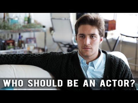 Who Should Be An Actor? by Chasen Schneider