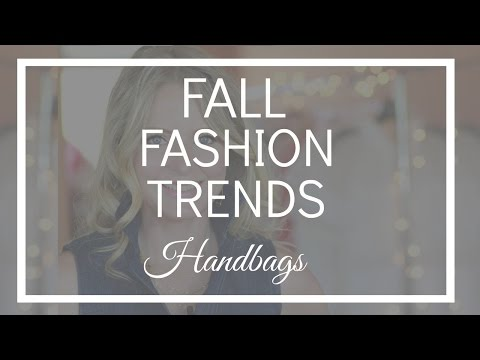 Fall Fashion Trends 2016   Handbags   BusbeeStyle TV