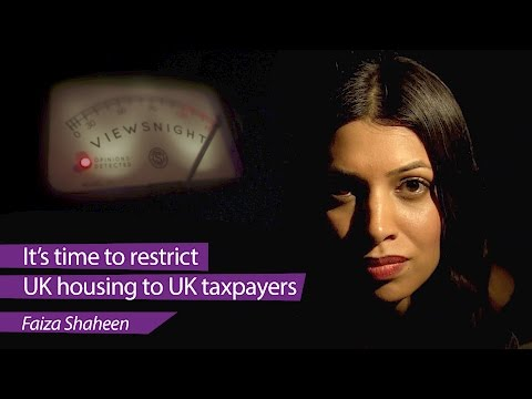 Faiza Shaheen: 'It's time to restrict UK housing to UK taxpayers' - Viewsnight