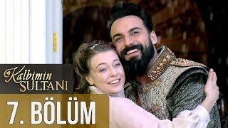 Kalbimin Sultanı 7. Bölüm