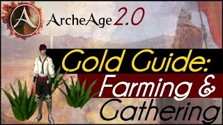 Archeage 2.0 - Gold Guide: Farming and Gathering