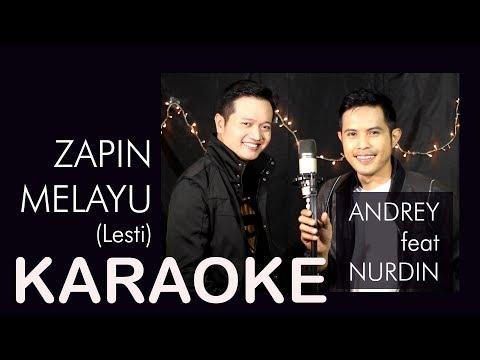ZAPIN MELAYU (LESTI) - KARAOKE (MALE KEY) | ANDREY & NURDIN COVER VERSION