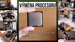 Výměna procesoru za Intel® Core™ 2 Quad Q6600