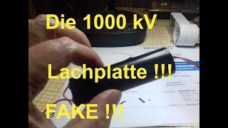 Die 1000 kV (1 Million Volt) Lachplatte  = FAKE CHINA SCHROTT #SchinaSchrott !!!