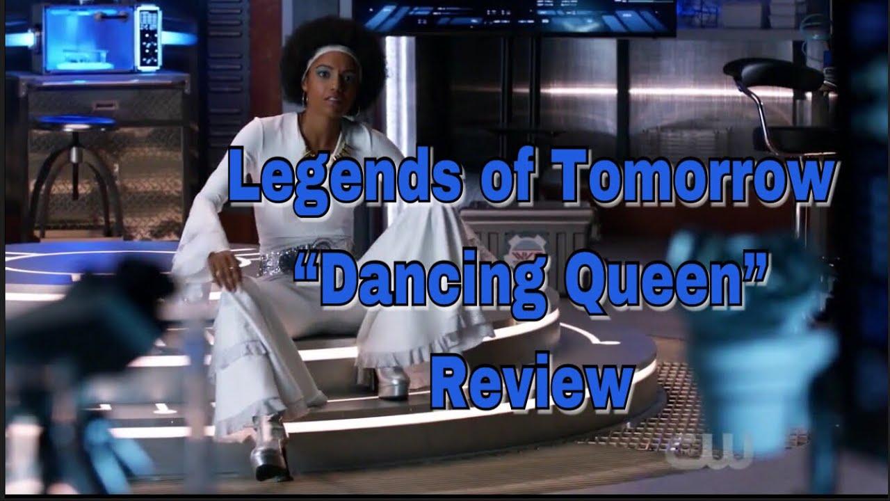 Dc Tv Talk Legends Of Tomorrow Dancing Queen Review Youtube