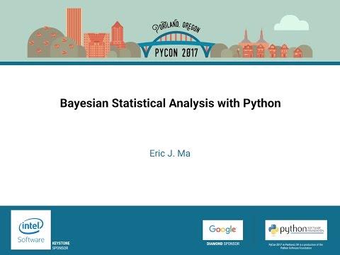 Eric J  Ma   Bayesian Statistical Analysis with Python   PyCon 2017