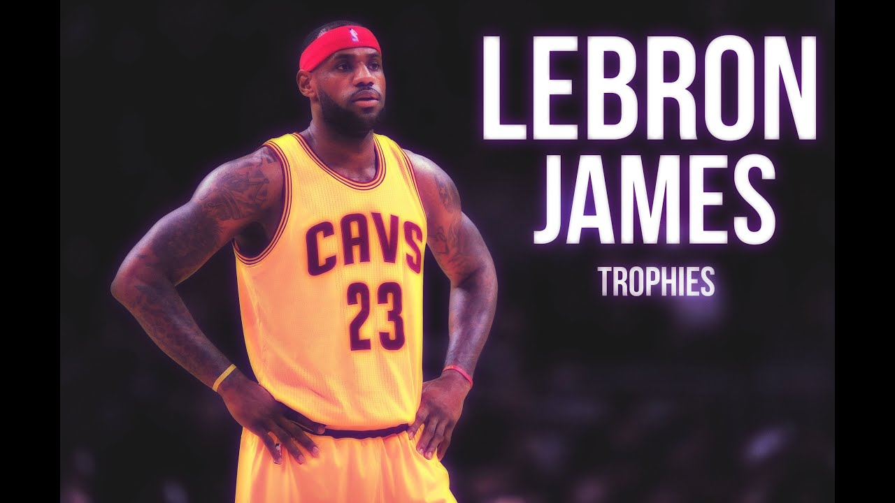 12b635ca408 LeBron James MIX - Trophies  HD  - YouTube