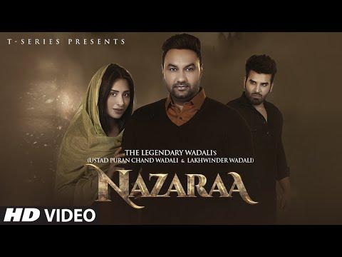 Nazaraa Video | Ustad Puran Chand Wadali | Lakhwinder Wadali | Feat. Mahira Sharma & Paras Chhab