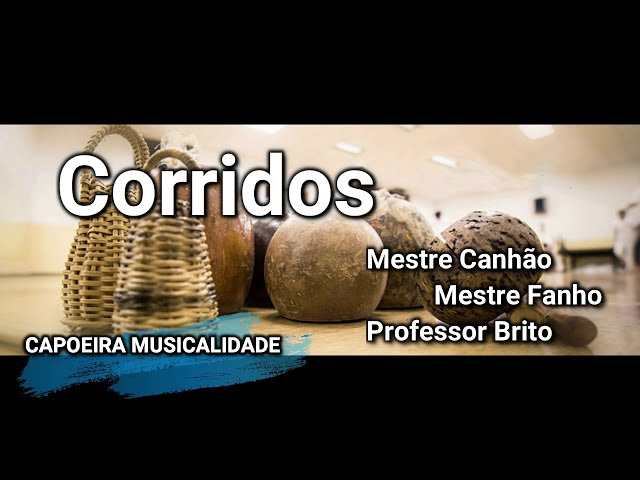 CANCIONES DE CAPOEIRA CON LETRA///CORRIDOS///MESTRE CANHAO, MESTRE FANHO///CAPOEIRA SONG LYRICS 2020