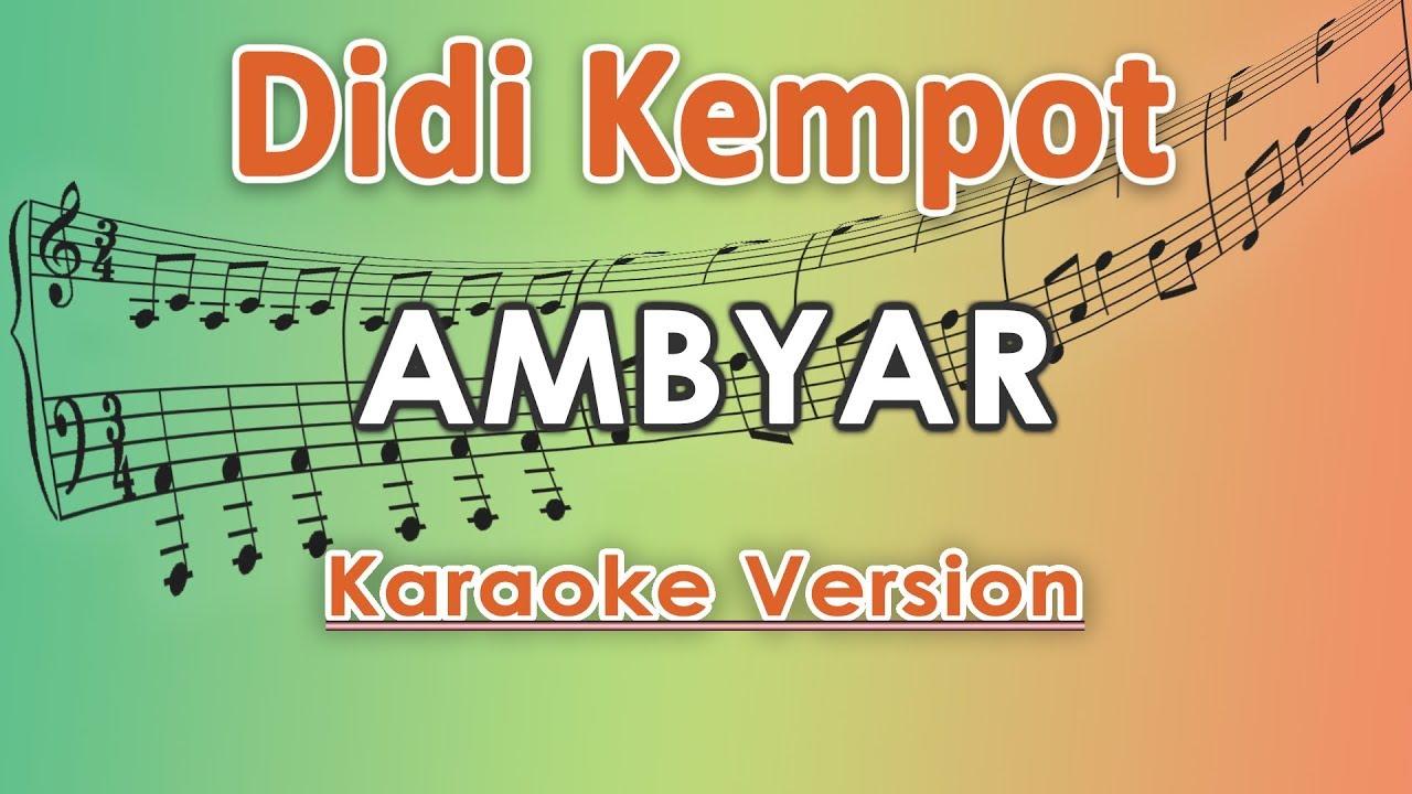 Didi Kempot Ambyar Karaoke Lirik Tanpa Vokal By Regis Youtube