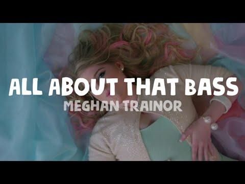 Meghan Trainor : All About The Bass (Lyrics)