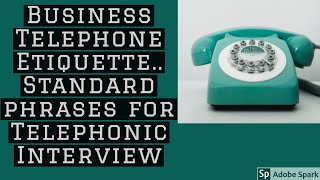 Business Telephone Etiquette-Standard Phrases for Telephonic Conversation