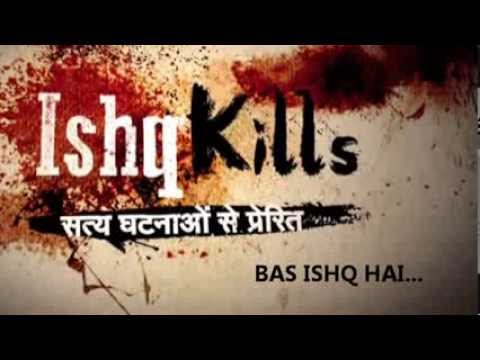 ISHQ KILLS TV SHOW THEME SONG WITH LYRICS