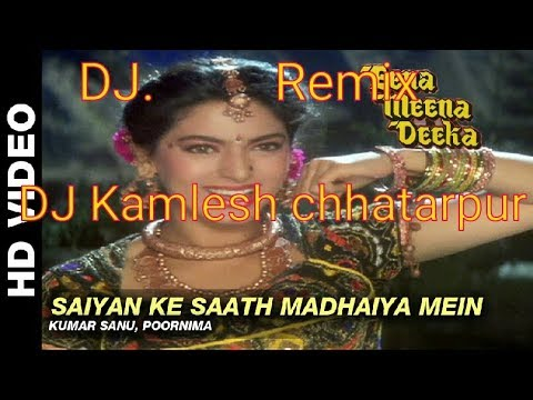 Saiyan ke Saath Madhaiya Mein    dj Remix song    fast dance mix    Dj Kamlesh chhatarpur