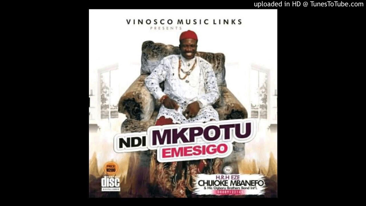 HRH Eze Chijioke Mbanefo - Ndi Mkpotu Emesigo -  Latest Igbo Highlife Music 2020