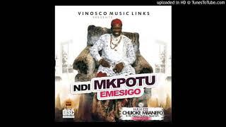HRH Eze Chijioke Mbanefo - Ndi Mkpotu Emesigo -  Latest Igbo Highlife Music 2020 mp3