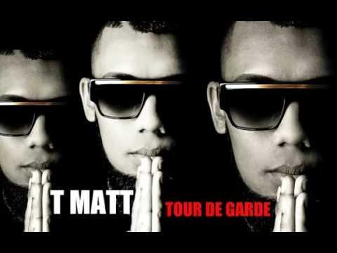 T MATT TOUR DE GARDE