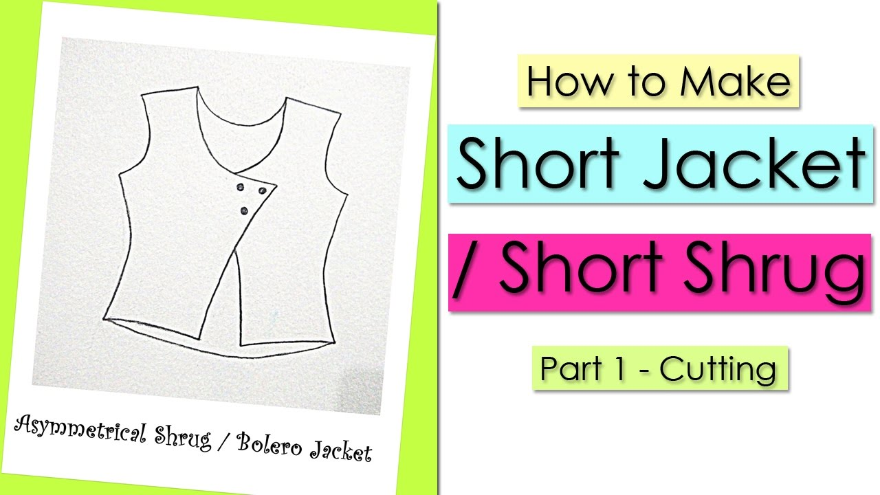 Designer Short Jacket Cutting | How to make Short Shrug/ Bolero ...