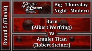 [ENG] Magic Corner Vienna BTNM - FINALS - BURN vs AMULET TITAN [MODERN]