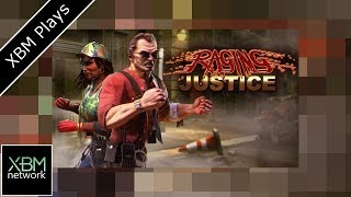 Raging Justice - XBM Plays - Xbox One
