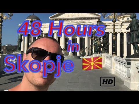 48 hours in Skopje - Macedonia 🇲🇰