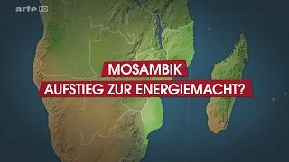 Mit offenen Karten - Mosambik - Aufstieg zur Energiemacht? (2016)