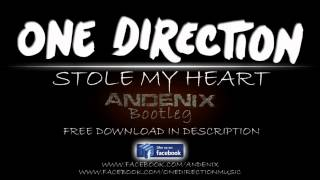 One Direction - Stole My Heart [Andenix Bootleg]
