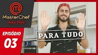 MASTERCHEF PARA TUDO (09/04/2019) | EP 03