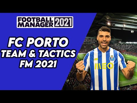 FM21 FC Porto Team & Tactics Guide | Football Manager 2021