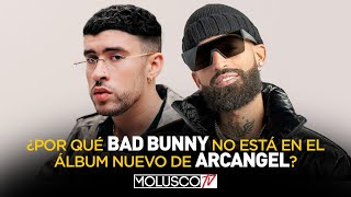 "ARCANGEL EXPLICA POR QUE BAD BUNNY NO SALE EN ""LOS FAVORITOS 2"" #MOLUSCO"