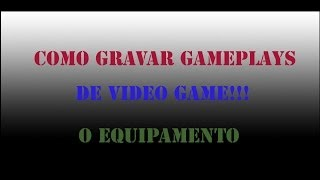 Como gravar Gameplays de videogame + Como capturar ps3 e ps4 por HDMI (Avermedia e Easy Cap)