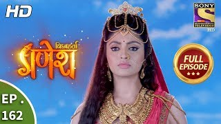 Vighnaharta Ganesh -  Ep 162 -  Full Episode -  6th  April, 2018