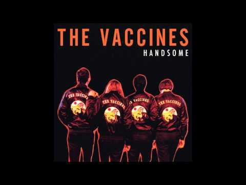 The Vaccines   'Handsome' Audio