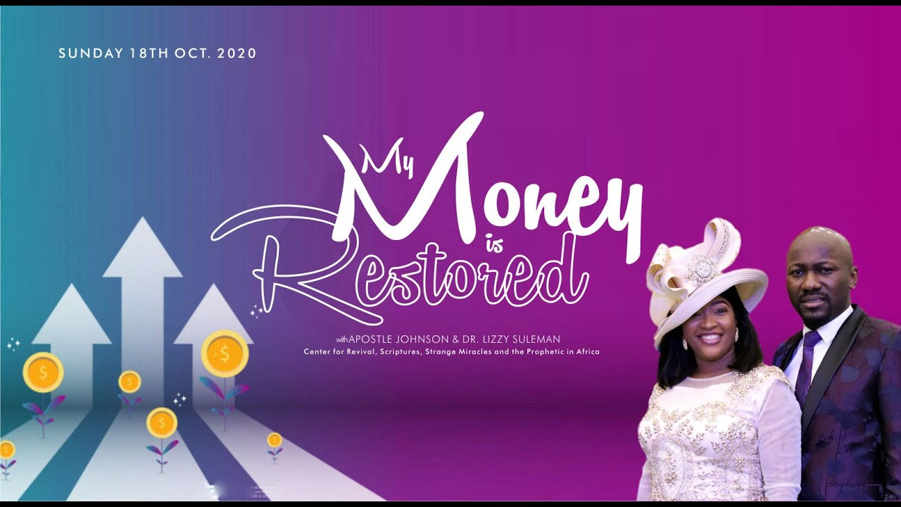 Download MY MONEY IS RESTORED By Apostle Johnson Suleman {SUNDAY Service - 18th Oct 2020}