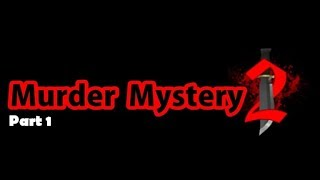 ROBLOX: Ser. 1, Ep. 6 | Murder Mystery 2, Pt. 1