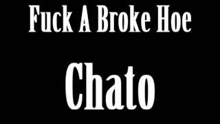 Fuck A Broke Hoe (Chato)