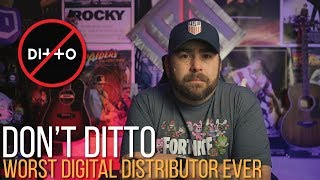 Don't Ditto, The Worst Digital Music Distributor of 2019