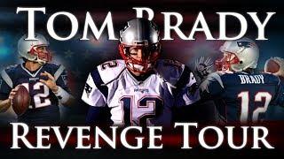 Tom Brady - The Revenge Tour