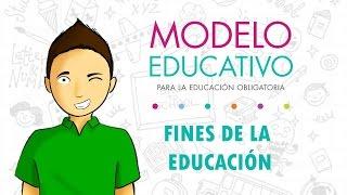Los Fines De La EducaciÓn Nuevo Modelo Educativo 2017